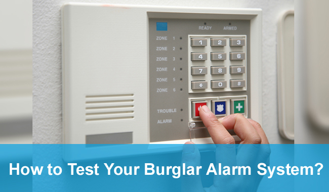 How To Test Your Burglar Alarm System?