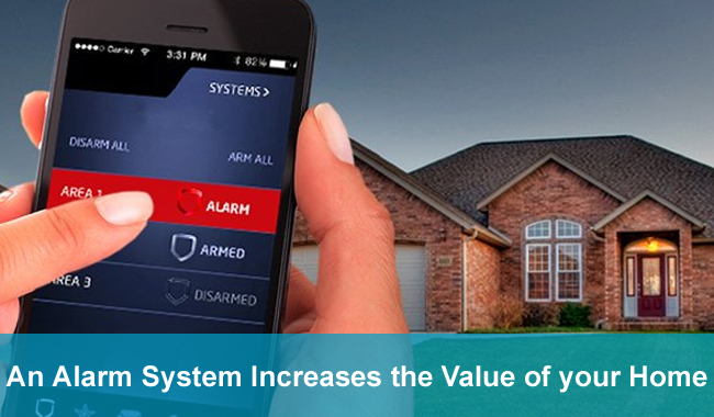 An Alarm System Increases The Value Of Your Home